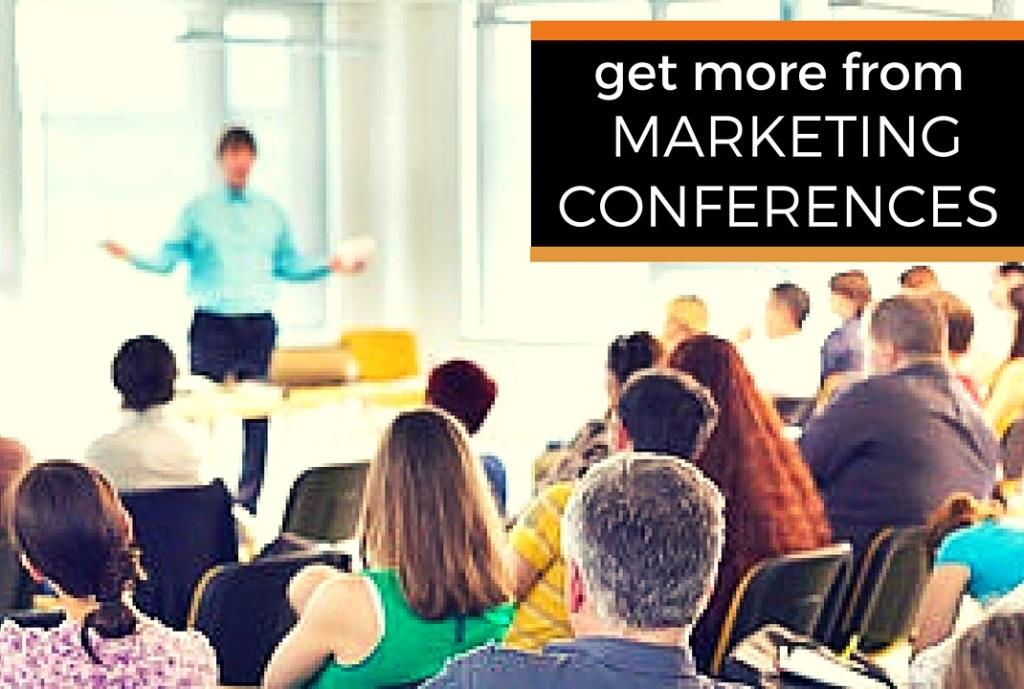 get_more_value_from_your_marketing_conferences_web.jpg